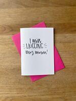 I miss hugging my mum - lockdown/corona mothers day greetings card
