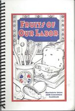 MACHINISTS UNION 2008 CONVENTION COOK BOOK * FRUITS OF OUR LABOR * NATION-WIDE
