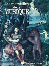 Les merveilles de la MUSIQUE / Luciano ALBERTI / Un grand livre d'or / 1 Edition