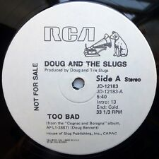 "DOUG AND THE SLUGS single sided 12"" mint minus Promo TOO BAD 5:40 long vers. GLV"