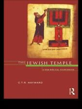 The Jewish Temple : A Non-Biblical Sourcebook by Robert Hayward (1996,...