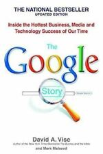 The Google Story: Inside the Hottest Business, Media, and Technology Success of