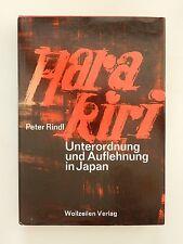 Peter Rindl Harakiri Unterordnung und Auflehnung in Japan Buch