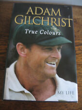ADAM GILCHRIST - TRUE COLOURS MY LIFE CRICKET  PUB 2008 HBDJ