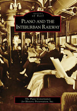 Plano and the Interurban Railway System [Images of Rail] [TX]