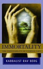 Immortality: The Inevitability of Eternal Life, Rav P. S. Berg, Acceptable Book