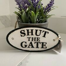 Cast Iron ~ SHUT THE GATE ~ Black and White Vintage Sign