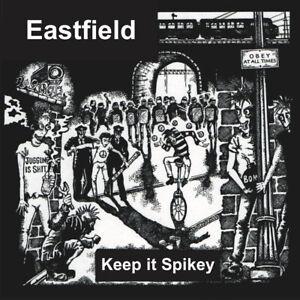 "EASTFIELD - ""Keep It Spikey"" CDLP - Agit-Pop-Punk"