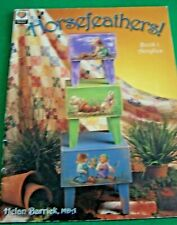 HORSEFEATHERS! BOOK 1 BY HELAN BARRICK 2001 ACRYLIC COUNTRY TOLE PAINTING BOOK