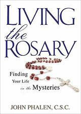 Living the Rosary: Finding Your Life in the Mysteries (Holy Cross-ExLibrary
