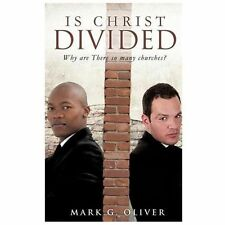 Is Christ Divided by Mark Oliver (2013, Hardcover)