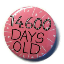 40th birthday badge age number pin forty age fortieth party 14600 days old