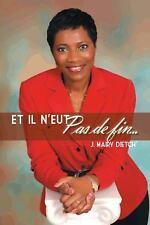 Et il N'eut Pas de Fin... by J. Mairy Dietch' (2014, Paperback)