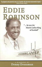 Eddie Robinson: ...He Was the Martin Luther King of Football by Denny Dressman