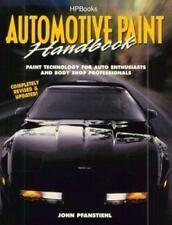 Automotive Paint Handbook: Paint Technology for Auto Enthusiasts and Body Shop P