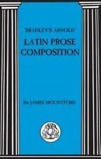 Bradley's Arnold Latin Prose Composition (latin Language): By James Mountford