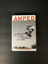 AMPED / DAVID BROWNE /EXTREME SPORTS /LIKE NEW CONDITION 1ST EDITION 2004 HC W/D