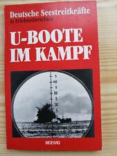 Deutsche Seestreitkräfte in Erlebnisberichten / U-Boote im Kampf