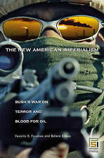 The New American Imperialism: Bush's War on Terror and Blood for Oil (Praeger Se