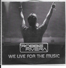 ROBBIE RIVERA - We live for the music (REMIXES) Promo CDS 11TR (BLACK HOLE) 2010