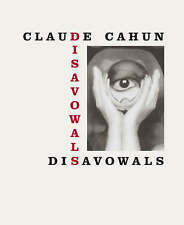 NEW Disavowals: or Cancelled Confessions (MIT Press) by Claude Cahun