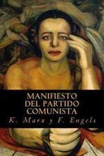 Manifiesto Del Partido Comunista by K. Marx K. Marx y F. Engels (2016,...