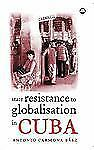 NEW - State Resistance to Globalisation in Cuba by Baez, Antonio Carmona