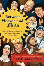 Between Heaven and Mirth: Why Joy, Humor, and Laughter Are at the Heart of the