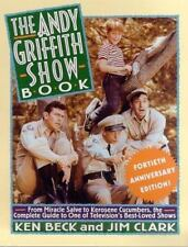 The Andy Griffith Show Book : From Miracle Salve to Kerosene Cucumbers, the...