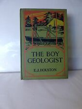 1907 1st Boy Geologist at School & in Camp by E J Houston FINE Condition Altemus