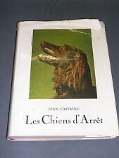 Chasse Jean Castaing les chiens d'arrêt etude illustrée 1960
