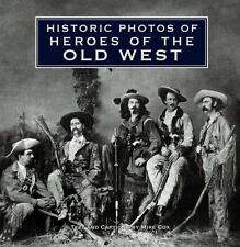 Historic Photos of Heroes of the Old West, Mike Cox, Good Book