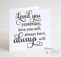 ALWAYS HAVE ALWAYS WILL Valentines Card - Husband Wife Girlfriend Boyfriend