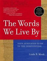 The Words We Live By: Your Annotated Guide to the Constitution  Good