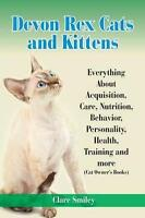 Devon Rex Cats and Kittens Everything About Acquisition, Care, Nutrition, Beh...