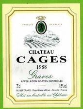 Ancienne Etiquette de vin-Bordeaux-Graves(1988)-Château Cages-M.BertrandN°462b