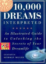 10,000 Dreams Interpreted: An Illustrated Guide to the Secrets of Your Dreamlife