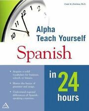 Alpha Teach Yourself Spanish in 24 Hours (MacMillan Teach Yourself in 24 Hours)