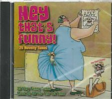 HEY THAT'S FUNNY - 25 Novelty Tunes -  BRAND NEW - CD