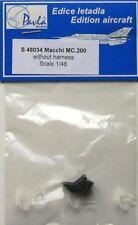 Pavla 1/48 MACCHI MC.200 SAETTA non ha sedile senza cablaggio # S48034