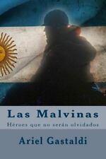 Las Malvinas : H?roes y Ca?dos Que No Ser?n Olvidados: By Gastaldi, Ariel