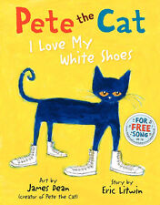 Pete the Cat: I Love My White Shoes by  Eric Litwin (Hardcover)
