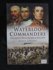 Waterloo Commanders - Napoleon, Wellington and Blucher - 224 pg 16 illustrated