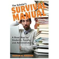 The Scholar's Survival Manual: A Road Map for Students, Faculty, and Administ...