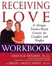 Receiving Love Workbook: A Unique Twelve-Week Course for Couples and Singles by