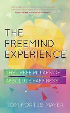 The FreeMind Experience: The Three Pillars of Absolute Happiness ' Fortes-Meyer,