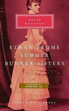 NEW Ethan Frome, Summer, Bunner Sisters (Everyman's Library) by Edith Wharton