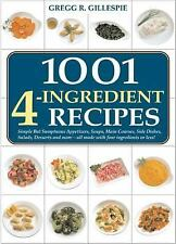 1001 4-Ingredient Recipes by Gregg R. Gillespie (hardcover) FREE SHIPPING