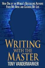 Writing with the Master: How One of the World's Bestselling Authors Fixed My