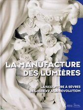 La manufacture des lumières, la sculpture à Sèvres
